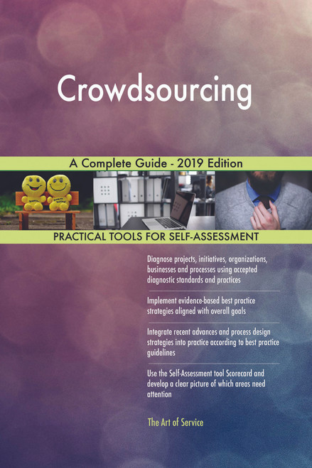 Crowdsourcing A Complete Guide - 2019 Edition