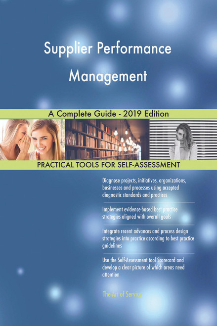Supplier Performance Management A Complete Guide - 2019 Edition