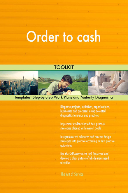 Order to cash Toolkit: best-practice templates, step-by-step work plans and maturity diagnostics