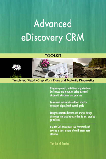 Advanced eDiscovery CRM Toolkit: best-practice templates, step-by-step work plans and maturity diagnostics