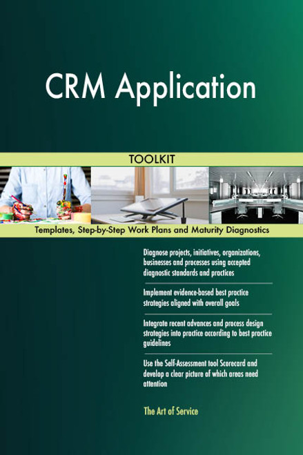 CRM Application Toolkit: best-practice templates, step-by-step work plans and maturity diagnostics