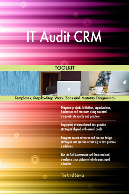 IT Audit CRM Toolkit: best-practice templates, step-by-step work plans and maturity diagnostics