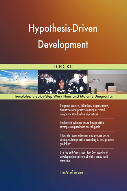 Hypothesis-Driven Development Toolkit: best-practice templates, step-by-step work plans and maturity diagnostics