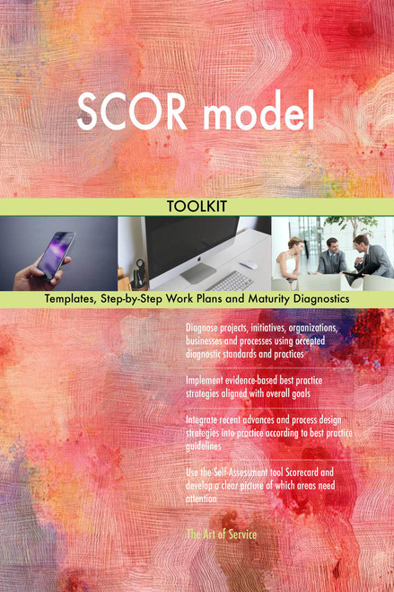 SCOR model Toolkit: best-practice templates, step-by-step work plans and maturity diagnostics