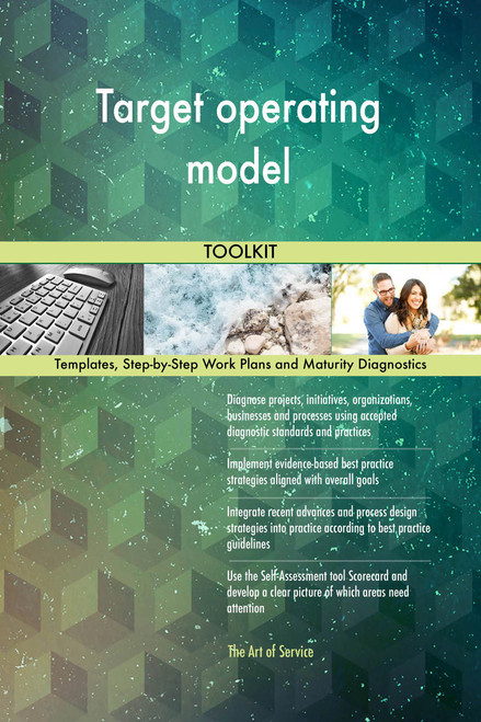 Target operating model Toolkit: best-practice templates, step-by-step work plans and maturity diagnostics