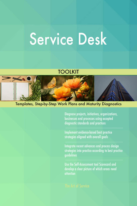 Service Desk Toolkit: best-practice templates, step-by-step work plans and maturity diagnostics