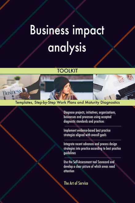 Business impact analysis Toolkit: best-practice templates, step-by-step work plans and maturity diagnostics