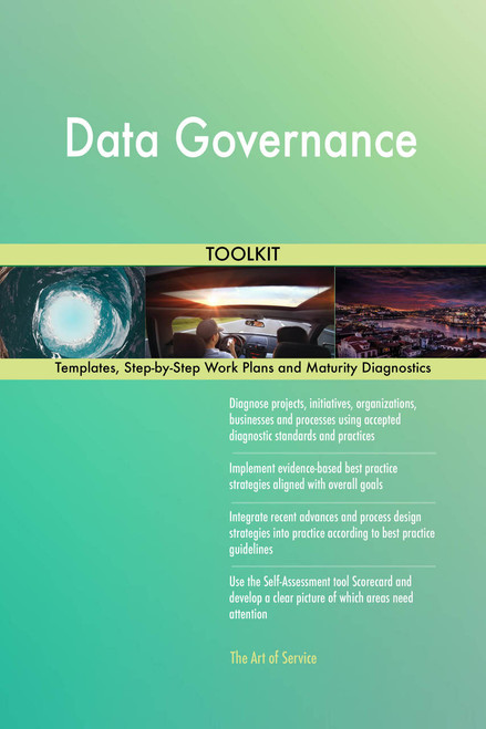 Data Governance Toolkit: best-practice templates, step-by-step work plans and maturity diagnostics