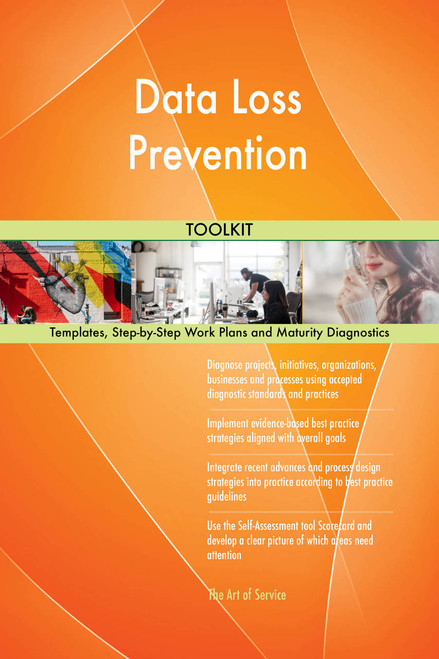 Data Loss Prevention Toolkit: best-practice templates, step-by-step work plans and maturity diagnostics