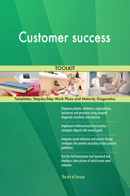 Customer success Toolkit: best-practice templates, step-by-step work plans and maturity diagnostics