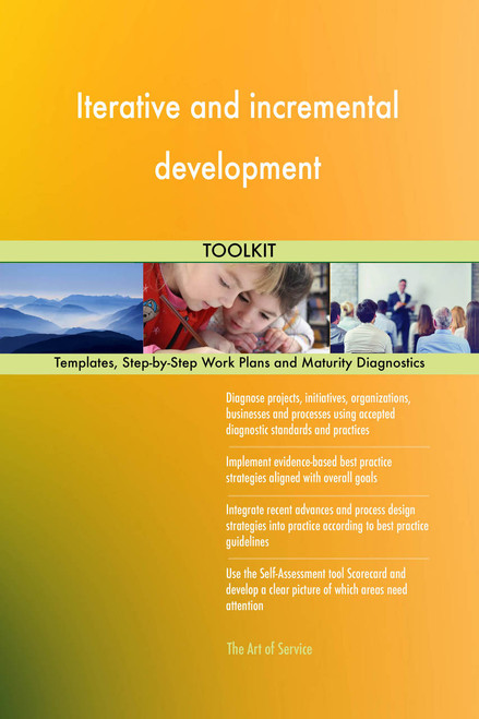 Iterative and incremental development Toolkit: best-practice templates, step-by-step work plans and maturity diagnostics