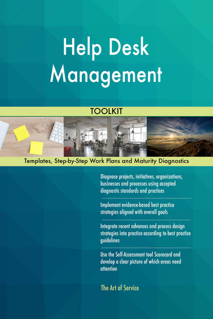 Help Desk Management Toolkit: best-practice templates, step-by-step work plans and maturity diagnostics