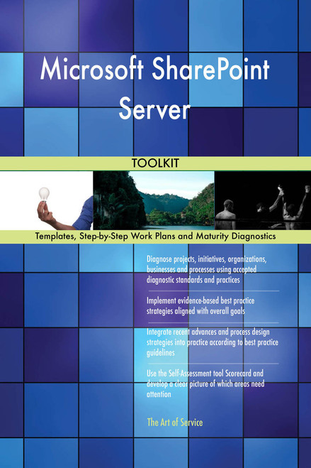 Microsoft SharePoint Server Toolkit: best-practice templates, step-by-step work plans and maturity diagnostics