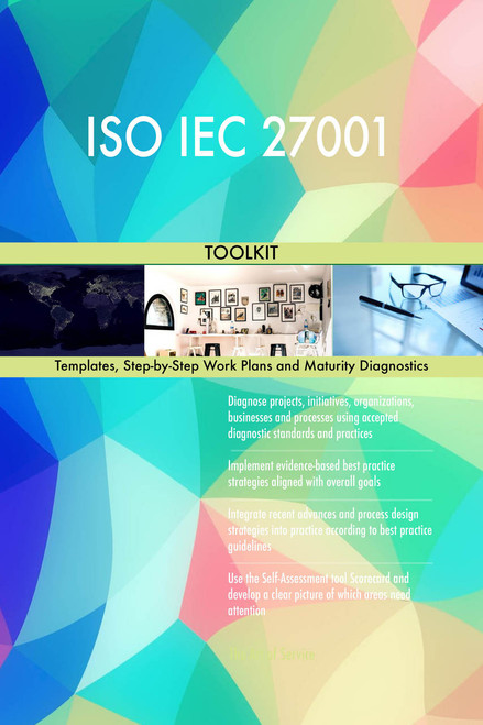 ISO IEC 27001 Toolkit: best-practice templates, step-by-step work plans and maturity diagnostics