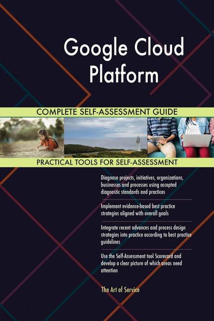 Google Cloud Platform Complete Self-Assessment