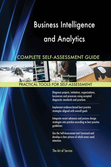 Business Intelligence and Analytics Complete Self-Assessment