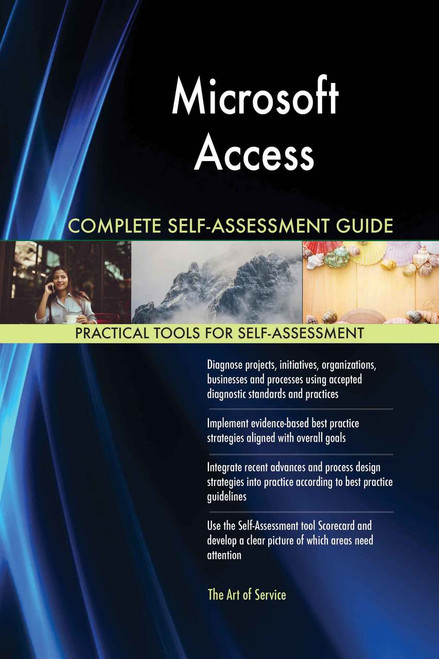 Microsoft Access Complete Self-Assessment