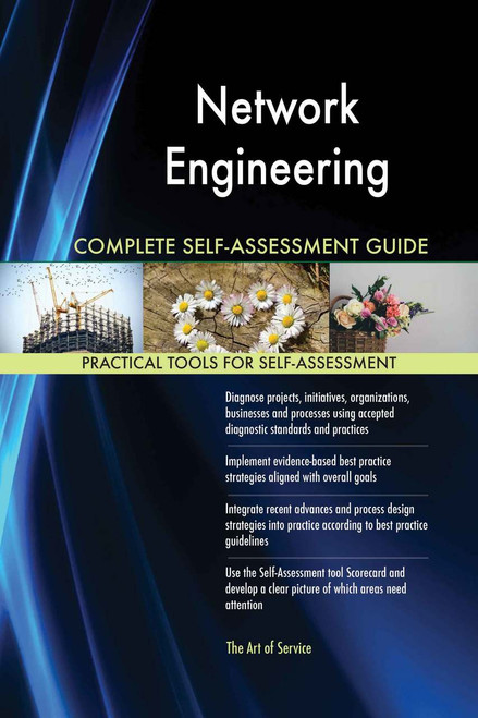 Network Engineering Complete Self-Assessment