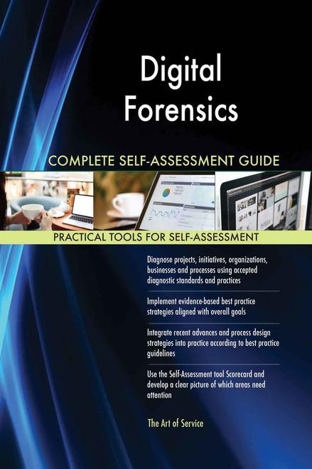 Digital Forensics Complete Self-Assessment