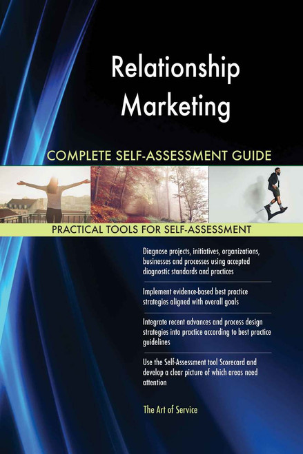 Relationship Marketing Complete Self-Assessment