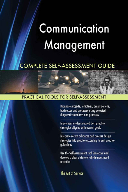 Communication Management Complete Self-Assessment