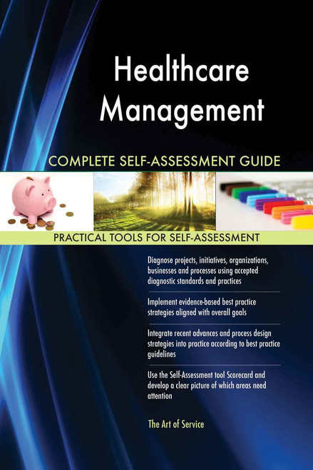 Healthcare Management Complete Self-Assessment