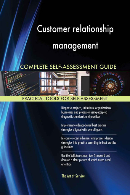 Customer relationship management Complete Self-Assessment