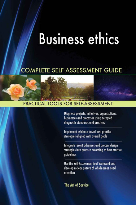 Business ethics Complete Self-Assessment