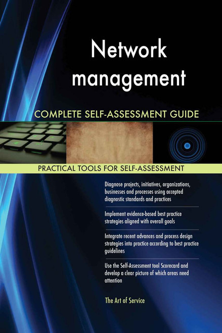 Network management Complete Self-Assessment