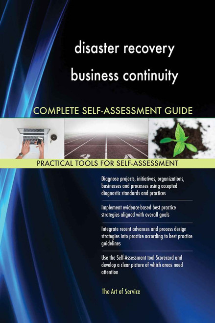 disaster recovery business continuity Complete Self-Assessment