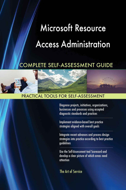 Microsoft Resource Access Administration Complete Self-Assessment