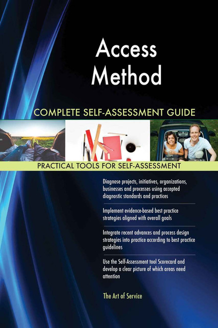 Access Method Complete Self-Assessment
