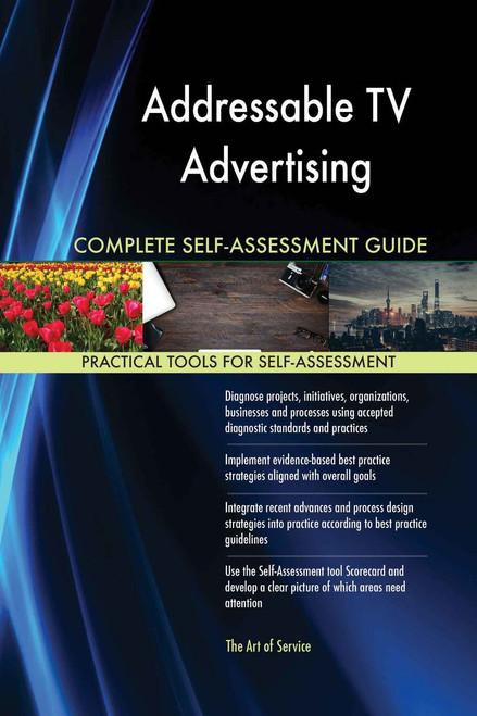 Addressable TV Advertising Complete Self-Assessment