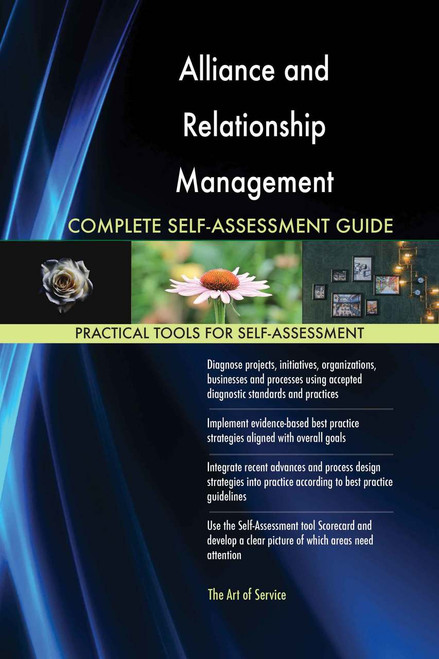 Alliance and Relationship Management Complete Self-Assessment