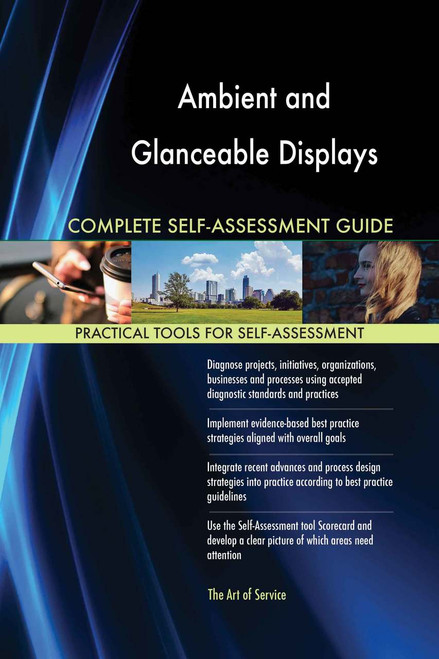 Ambient and Glanceable Displays Complete Self-Assessment