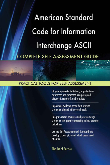 American Standard Code for Information Interchange ASCII Complete Self-Assessment