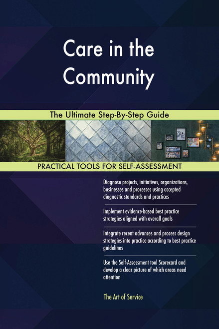 Care in the Community The Ultimate Step-By-Step Guide