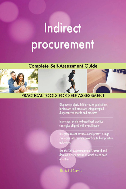 Indirect procurement Complete Self-Assessment Guide