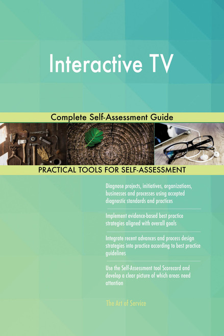 Interactive TV Complete Self-Assessment Guide