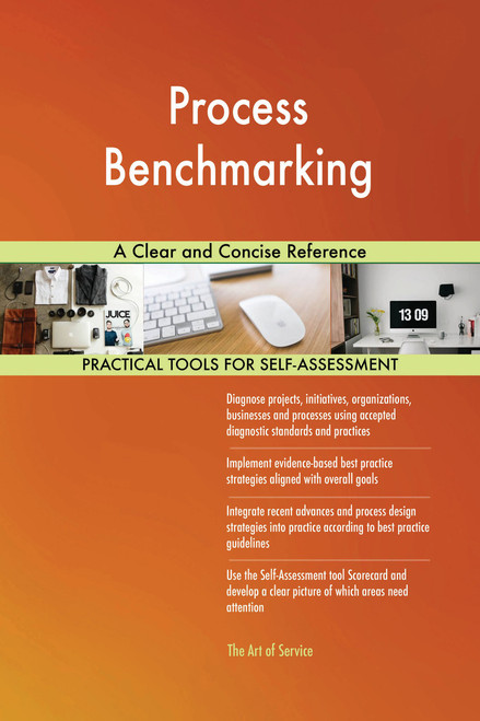 Process Benchmarking A Clear and Concise Reference