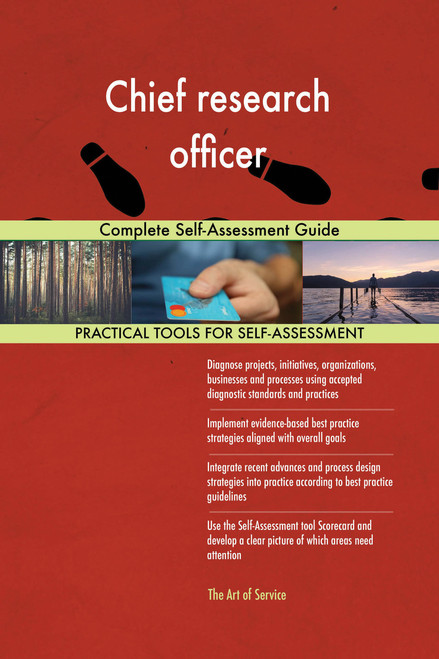 Chief research officer Complete Self-Assessment Guide