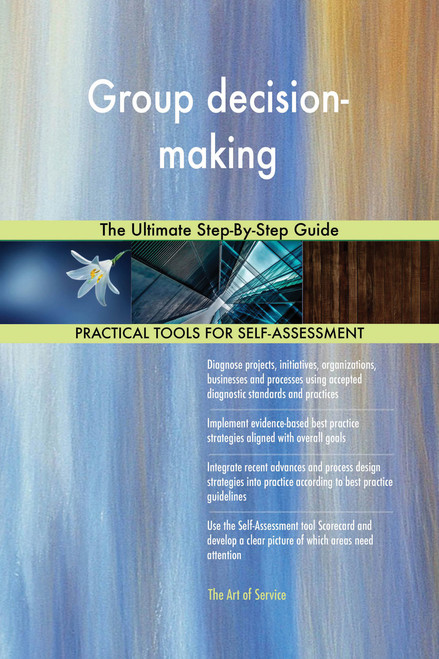 Group decision-making The Ultimate Step-By-Step Guide