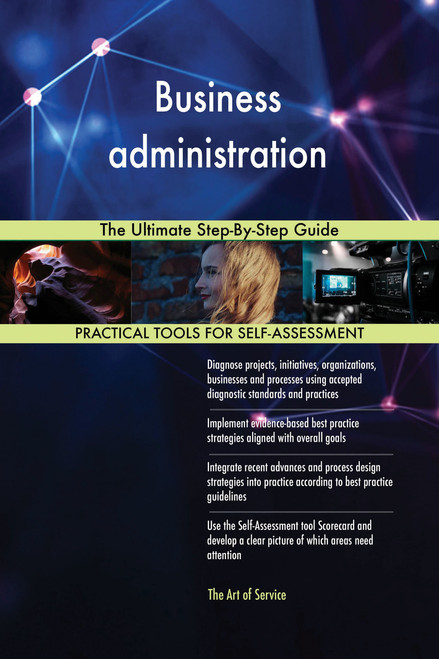 Business administration The Ultimate Step-By-Step Guide