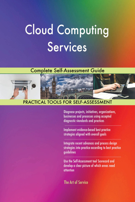Cloud Computing Services Complete Self-Assessment Guide