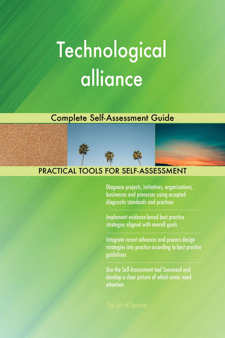 Technological alliance Complete Self-Assessment Guide