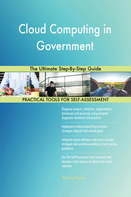 Cloud Computing in Government The Ultimate Step-By-Step Guide