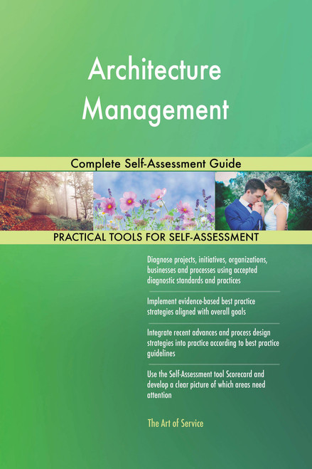 Architecture Management Complete Self-Assessment Guide