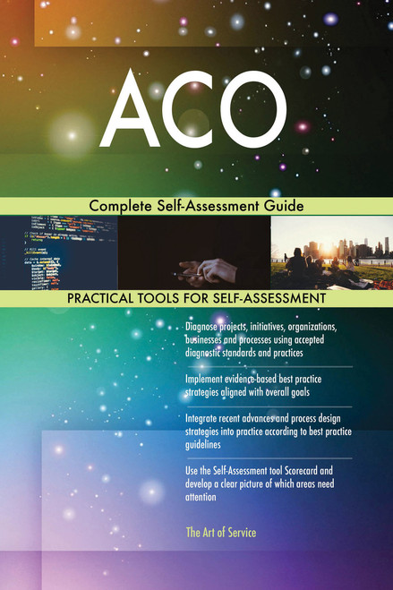 ACO Complete Self-Assessment Guide