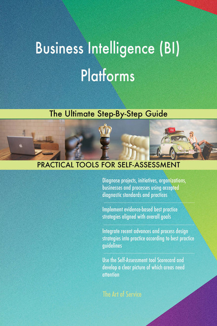 Business Intelligence (BI) Platforms The Ultimate Step-By-Step Guide