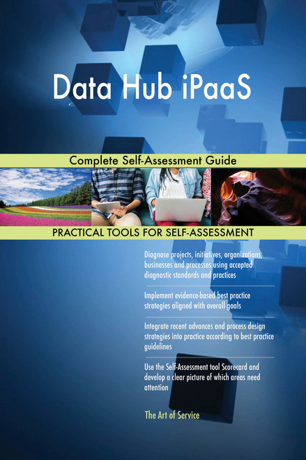 Data Hub iPaaS Complete Self-Assessment Guide